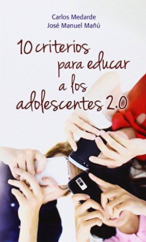 10 Criterios Para Educar A Los Adolescentes 2.0 por Carlos Medarde Artime