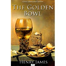 The Golden Bowl - Classic Illustrated Edition (English Edition)