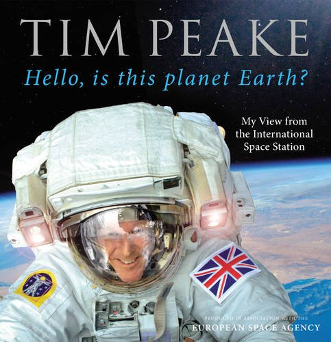 TheWorks Hello, is this planet Earth?: My View from the International Space Station (Official Tim Peake Book)