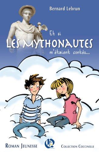 Les Mythonautes (Et si les Mythonautes m'étaient contés t. 1)