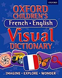 Oxford Children's French-English Visual Dictionary (Oxford Children's Visual Dictionary) by Oxford Dictionaries (2013-06-06)