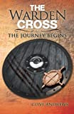 The Warden Cross: The Journey Begins