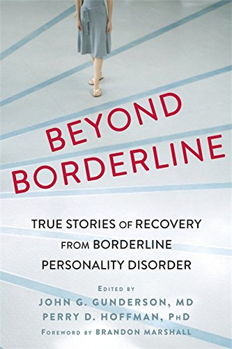 Beyond Borderline: True Stories of Recovery from Borderline Personality Disorder por Perry D. Hoffman PhD