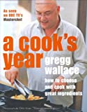 A Cook's Year: How to choose and cook with great ingredients