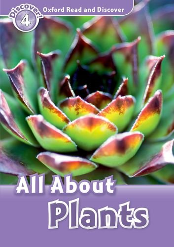 Oxford Read and Discover: Level 4: All About Plants por Not Available