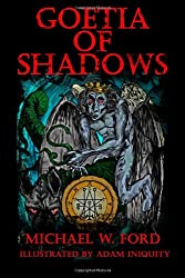 Goetia of Shadows: Illustrated Luciferian Grimoire: Volume 1