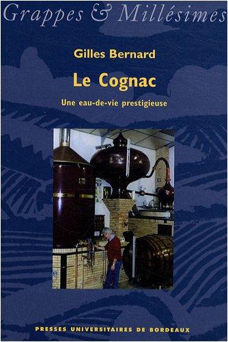 Le Cognac : Une eau-de-vie prestigieuse par Gilles Bernard
