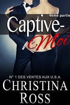 Captive-Moi (4ème partie) par [Ross, Christina]