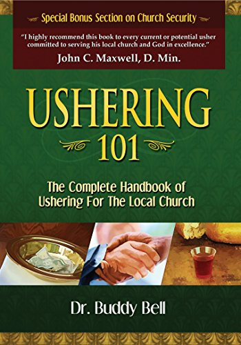 Ushering 101: Easy Steps to Ushering in the Local Church by Buddy Bell (1-Mar-2007) Paperback