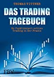 Das Tradingtagebuch: So funktioniert echtes Trading in der Praxis