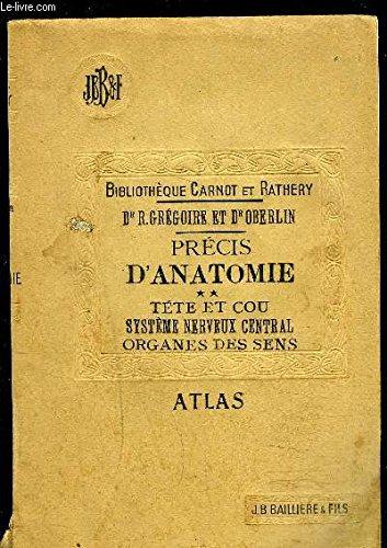 PRECIS D ANATOMIE 2 TETE ET COU- SYSTEME NERVEUX CENTRAL ORGANES DES SENS- ATLAS