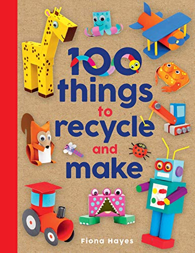 100 Things to Recycle and Make (Crafty Makes) (English Edition)
