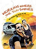Working where the sun shines: What happened after quitting our jobs and going on an adventure (English Edition)