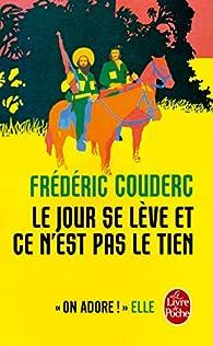 Le jour se lève et ce n'est pas le tien par Frédéric Couderc