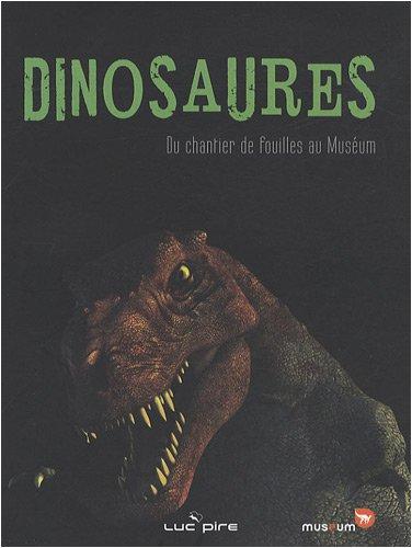 Dinosaures : Du chantier de fouilles au Muséum par Pierre Bultynck