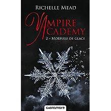 Morsure de glace: Vampire Academy, T2