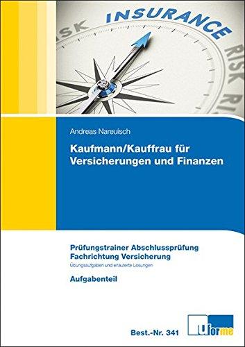 kaufmann-kauffrau-fr-versicherungen-und-finanzen-prfungstrainer-abschlussprfung-bungsaufgaben-und-er