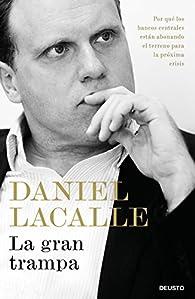La gran trampa par Daniel Lacalle