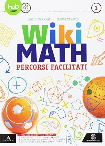 Wiki math. Percorsi facilitati. Per la Scuola media. Con e-book. Con espansione online: 1