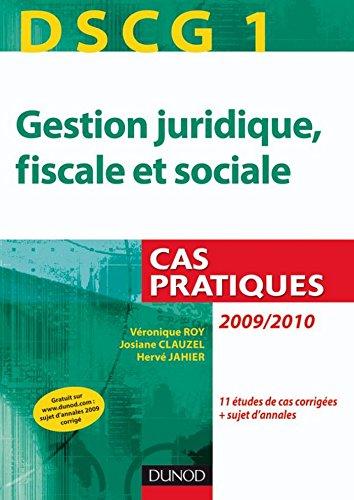 DSCG 1 - Gestion juridique, fiscale et sociale : Cas pratiques (DSCG 1 - Gestion juridique, fiscale et sociale - DSCG 1)