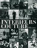Intérieurs couture-les intérieurs privés d'Alai, Armani, Chanel, Louboutin, Saint Laurent.