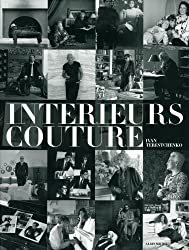 Intérieurs couture-les intérieurs privés d'Alai, Armani, Chanel, Louboutin, Saint Laurent...