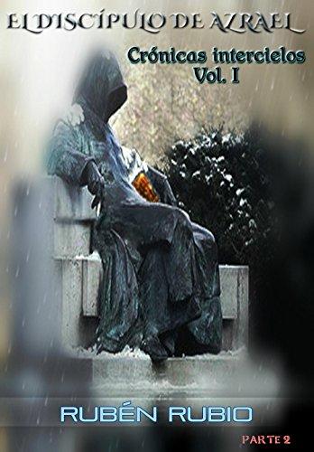 El discípulo de Azrael: Parte 2 (Crónicas intercielos) (Spanish Edition)