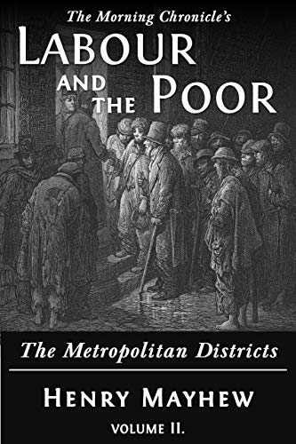 Labour And The Poor Volume Ii: The Metropolitan Districts (the Morning Chronicle's Labour And The Poor Book 2) por Ditto Books Gratis