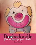 The Boobadoodle Book: How to Jazz Up Your Boobs