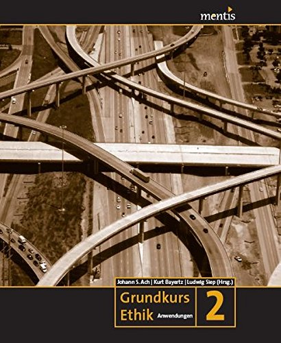 Grundkurs Ethik 2: Anwendungen