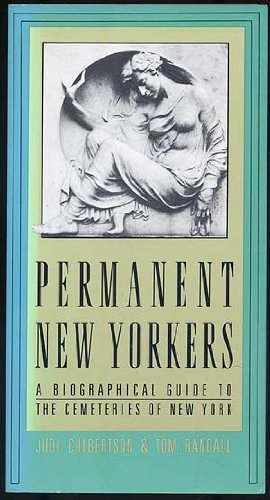 Permanent New Yorkers: A Biographical Guide to the Cemeteries of New York by Judi Culbertson (1987-09-02)