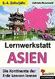 Lernwerkstatt ASIEN: Die Kontinente der Erde kennen lernen -