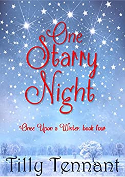One Starry Night (Once Upon a Winter Book 4) by [Tennant, Tilly]