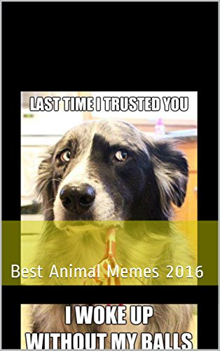 Memes: Funniest of All Time Book 3: The BEST Animal Memes 2016 (English Edition) - Stampy R Minecraft