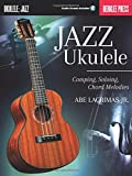 Jazz Ukulele Comping, Soloing And Chord Melodies: Noten, Lehrmaterial für Ukulele