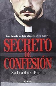 Secreto de confesión par  Salvador Felip Represa