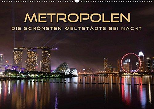 METROPOLEN - die schönsten Weltstädte bei Nacht (Wandkalender 2019 DIN A2 quer): Skylines und Panoramen der aufregendsten Metropolen im Lichterglanz (Monatskalender, 14 Seiten ) (CALVENDO Orte)