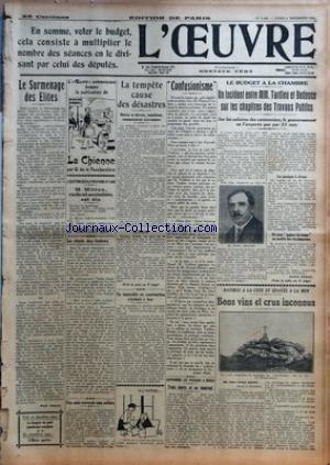 OEUVRE (L') [No 5183] du 09/12/1929 - EN SOMME - VOTER LE BUDGET - CELA CONSISTE A MULTIPLIER LE NOMBRE DES SEANCES EN LE DIVISANT PAR CELUI DES DEPUTES - LE SURMENAGE DES ELITES PAR PAUL ALLARD - VOIR EN DEUXIEME PAGE - LE CONGRES DU PARTI REPUBLICAIN-SOCIALISTE - EN CINQUIEME PAGE - L'OEUVRE SPORTIVE - L'OEUVRE COMMENCERA DEMAIN LA PUBLICATION DE LA CHIENNE PAR G. DE LA FOUCHARDIERE - L'ELECTION LEGISLATIVE D'EURE-ET-LOIR - M. MITTON RADICAL-SOCIALISTE - EST ELU - LA VENTE DES TIMBRES PAR D. par Collectif