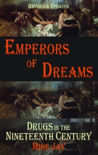 Emperors of Dreams: Drugs in the Nineteenth Century (Dedalus Concept Books) by Mike Jay (2012-09-09)