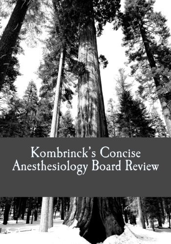Kombrinck's Concise Anesthesiology Board Review: Focused In-Training and Board Exam Preparation for Anesthesia Professionals by Dr. Jonathan Kombrinck MD (2013-04-19)