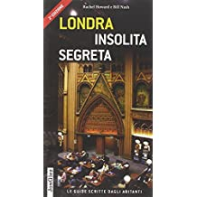 Londra insolita e segreta. Ediz. illustrata
