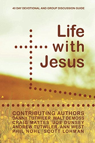 Life With Jesus: 40 Day Devotional and Group Discussion Guide (English Edition)