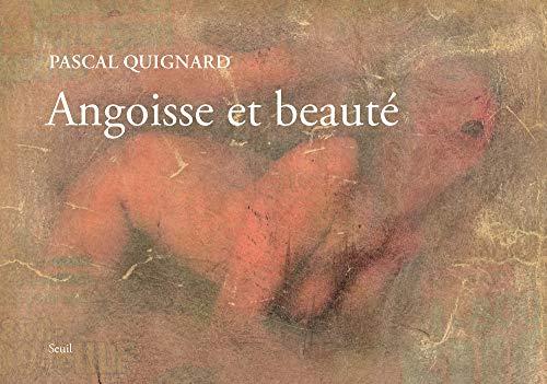 Angoisse et beauté par Pascal Quignard