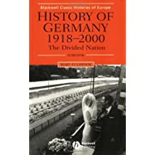 History of Germany 1918-2000: The Divided Nation (Blackwell Classic Histories of Europe)