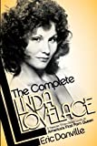The Complete Linda Lovelace: A Deeper-than-deep Look at America's First Porn Queen