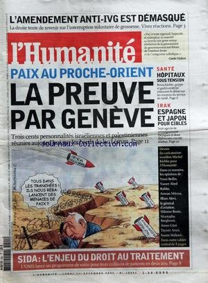 HUMANITE (L') [No 18443] du 01/12/2003 - L'AMENDEMENT ANTI-IVG EST DEMASQUE - PAIX AU PROCHE-ORIENT / LA PREVE PAR GENEVE - SIDA / L'ENJEU DU DROIT AU TRAITEMENT - SANTE / HOPITAUX SOUS TENSION - IRAK / ESPAGNE ET JAPON POUR CIBLES