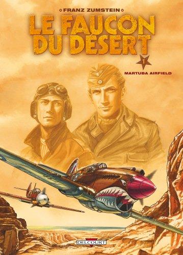 Le faucon du désert, Tome 1 : Martuba airfield