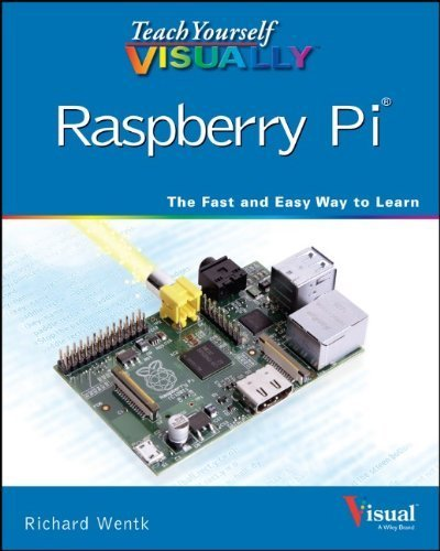 Teach Yourself VISUALLY Raspberry Pi 1st (first) by Wentk, Richard (2014) Paperback