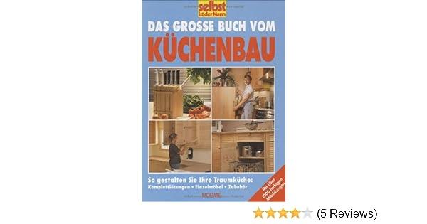 Outdoorküche Buch Buchung : Das grosse buch vom küchenbau: so gestalten sie ihre traumküche