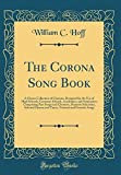The Corona Song Book: A Choice Collection of Choruses Designed for the Use of High Schools, Grammar Schools, Academies, and Seminaries; Comprising ... Hymns and Tunes, National and Patriotic Songs